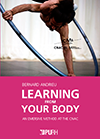 Learning from your body - An emersive method at the CNAC - Bernard Andrieu - Purh Editions - Centre national des arts du cirque / CNAC de Châlons-en-Champagne