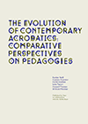 The evolution of contemporary acrobatics : comparative perspectives on pedagogies - Centre national des arts du cirque / CNAC Châlons-en-Champagne