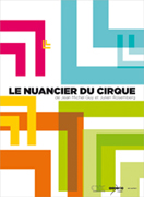 Couverture DVD Le nuancier du cirque - Centre national des arts du cirque